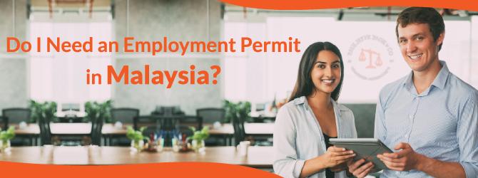 Do I Need a Malaysia Employment Permit