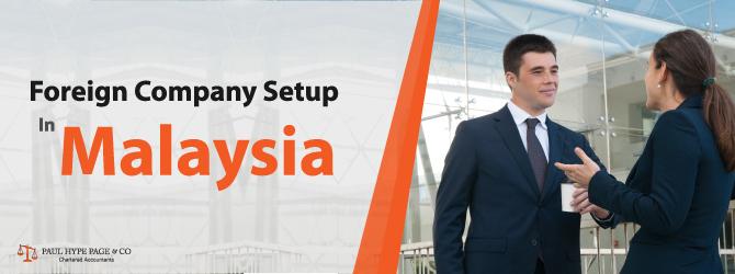 Foreign Company Setup in Malaysia